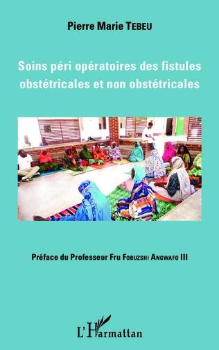 Couverture Soins péri opératoires des fistules obstétricales et non obstétricales