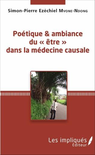 Couverture Poétique et ambiance du « être » dans la médecine causale