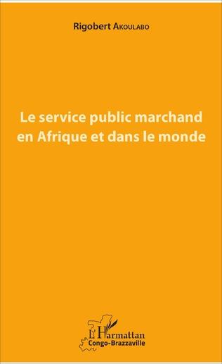 Couverture Le service public marchand en Afrique et dans le monde