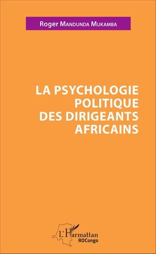Couverture La psychologie politique des dirigeants africains