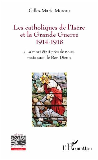 Couverture Les catholiques de l'Isère et la Grande Guerre 1914-1918