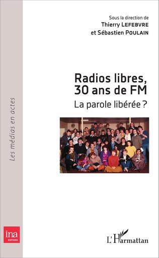 Couverture Radios libres, 30 ans de FM