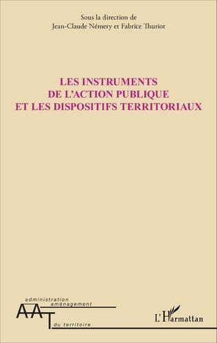 Couverture Les instruments de l'action publique et les dispositifs territoriaux