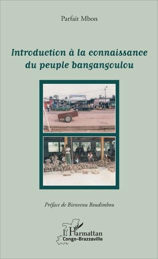Couverture Introduction à la connaissance du peuple bangangoulou