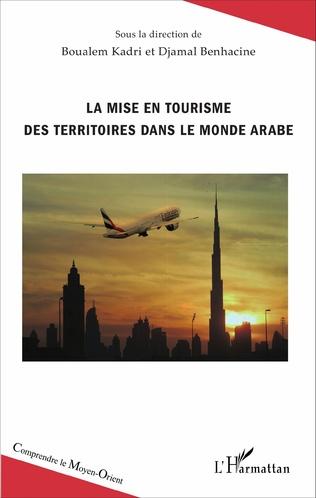 Couverture La mise en tourisme des territoires dans le monde arabe