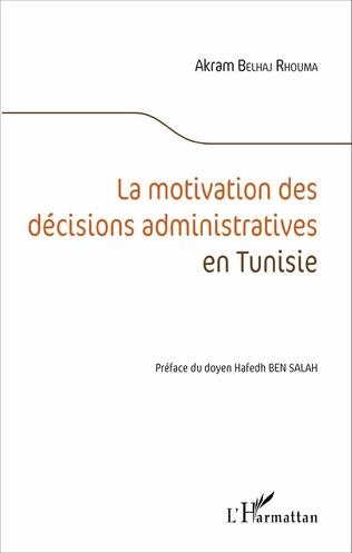 Couverture La motivation des décisions administratives en Tunisie