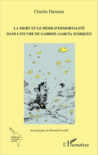 Couverture La mort et le désir d'immortalité dans l'oeuvre de Gabriel García Márquez