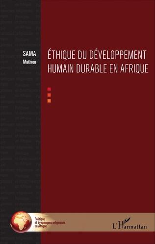 Couverture Ethique du développement humain durable en Afrique