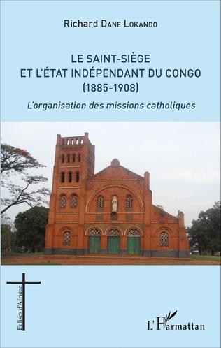 Couverture Le Saint-Siège et l'État indépendant du Congo (1885-1908)