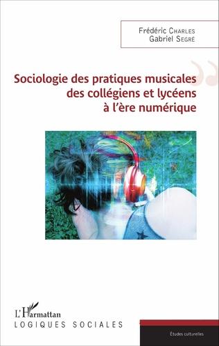 Couverture Sociologie des pratiques musicales des collègiens et lycéens à l'ère numérique