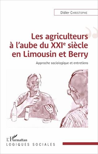 Couverture Les agriculteurs à l'aube du XXIe siècle en Limousin et Berry