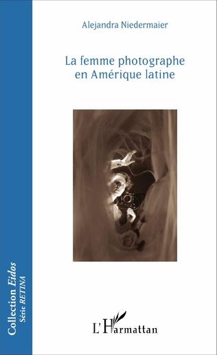 Couverture La femme photographe en Amérique latine