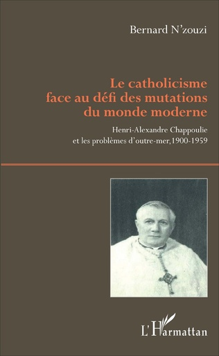 Couverture Le catholicisme face au défi des mutations du monde moderne