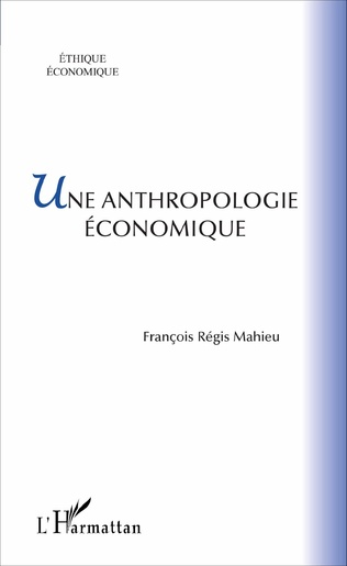 Couverture Une anthropologie économique