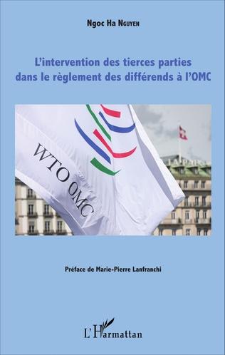 Couverture L'intervention des tierces parties dans le règlement des différends à l'OMC