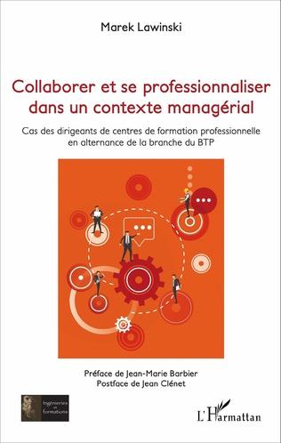 Couverture Collaborer et se professionnaliser dans un contexte managérial