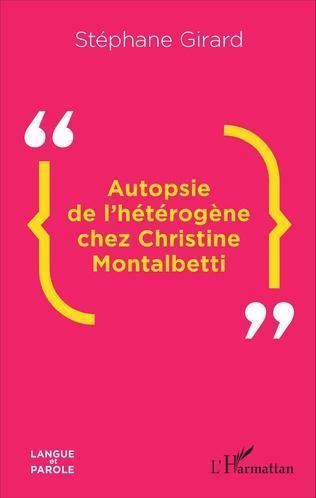 Couverture Autopsie de l'hétérogène chez Christine Montalbetti