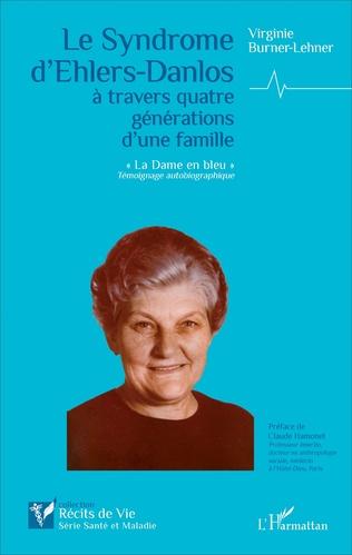 Couverture Le Syndrome d'Ehlers-Danlos à travers quatre générations d'une famille