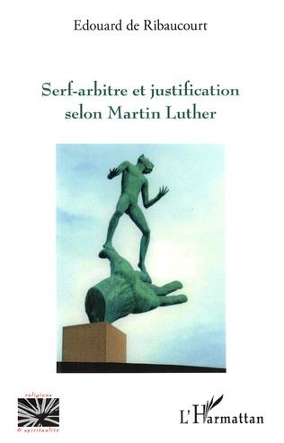 Couverture Serf-arbitre et justification selon Martin Luther