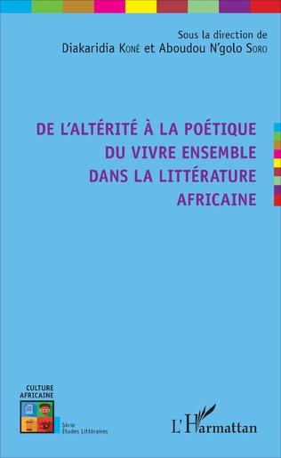 Couverture De l'altérité à la poétique du vivre ensemble dans la littérature africaine