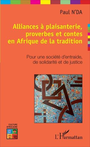Couverture Alliances à plaisanterie, proverbes et contes en Afrique de la tradition