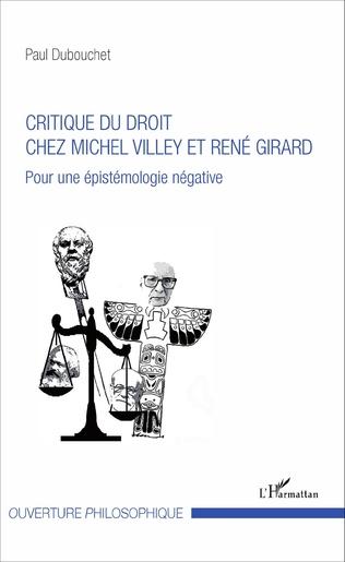 Couverture Critique du droit chez Michel Villey et René Girard