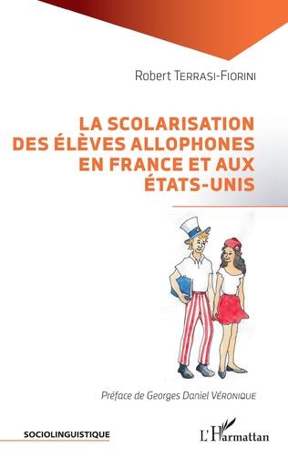 Couverture La scolarisation des élèves allophones en France et aux États-Unis