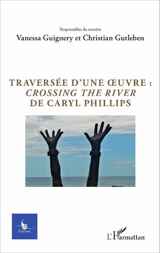 Couverture Traversée d'une oeuvre : <em>Crossing the river</em> de Caryl Phillips