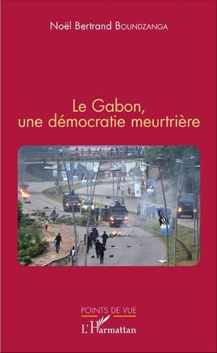 Couverture Le Gabon, une démocratie meurtrière