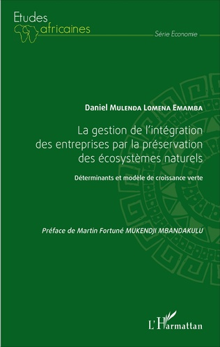 Couverture La gestion de l'intégration des entreprises par la préservation des écosystèmes naturels