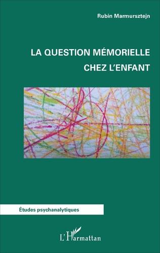La Question Memorielle Chez L Enfant Rubin Marmursztejn Livre Ebook Epub