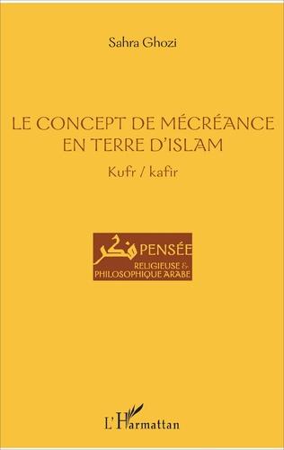 Couverture Le concept de mécréance en terre d'islam
