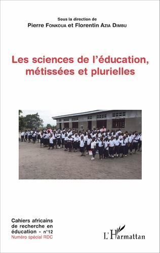 Couverture Les sciences de l'éducation, métissées et plurielles
