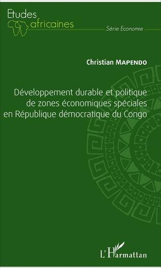 Couverture Développement durable et politique de zones économiques spéciales en République démocratique du Congo