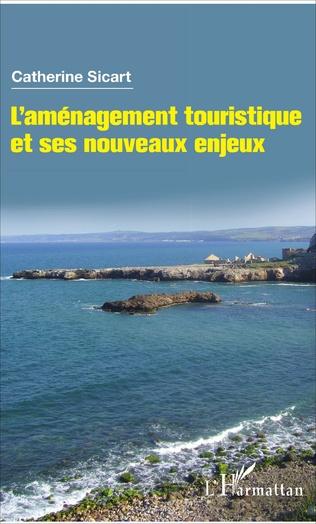 Couverture L'aménagement touristique et ses nouveaux enjeux