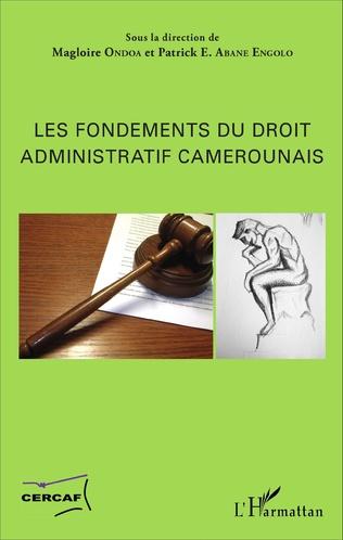 Couverture Les fondements du droit administratif camerounais
