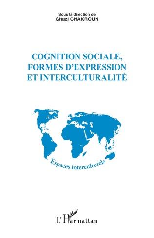 Couverture Cognition sociale, formes d'expression et interculturalité