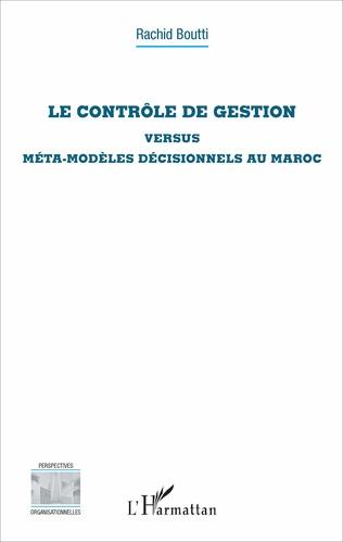 Couverture Le contrôle de gestion versus méta-modèles décisionnels au Maroc