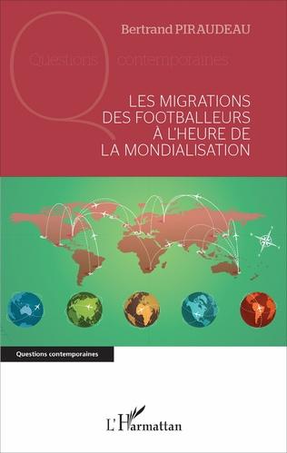 Couverture Les migrations des footballeurs à l'heure de la mondialisation