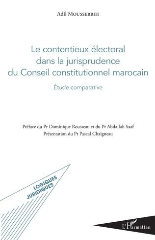 Couverture Le contentieux électoral dans la jurisprudence du Conseil constitutionnel marocain