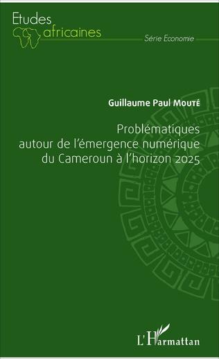 Couverture Problématiques autour de l'émergence numérique du Cameroun à l'horizon 2025