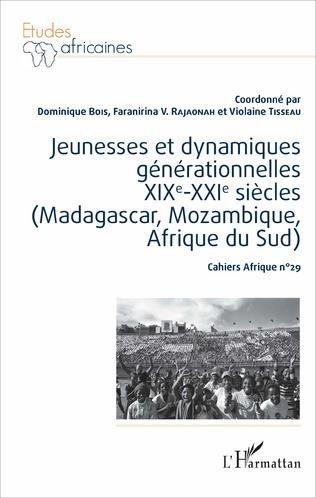 Couverture Jeunesses et dynamiques générationnelles XIXe-XXIe siècles (Madagascar, Mozambique, Afrique du Sud)