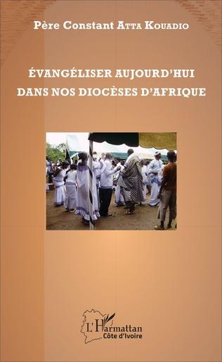 Couverture Evangéliser aujourd'hui dans nos diocèses d'Afrique