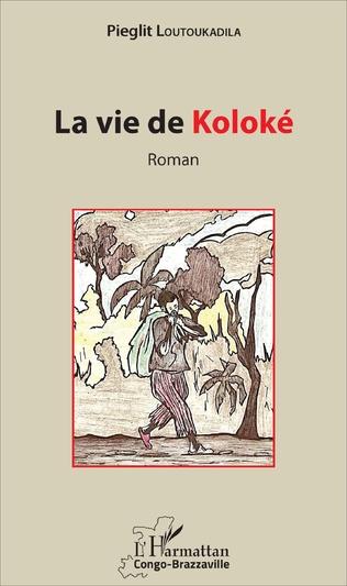 Couverture La vie de Koloké