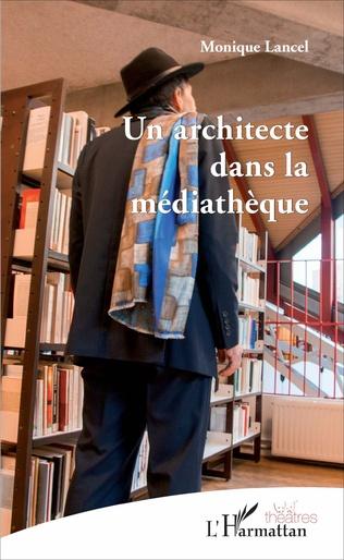 Couverture Un architecte dans la médiathèque