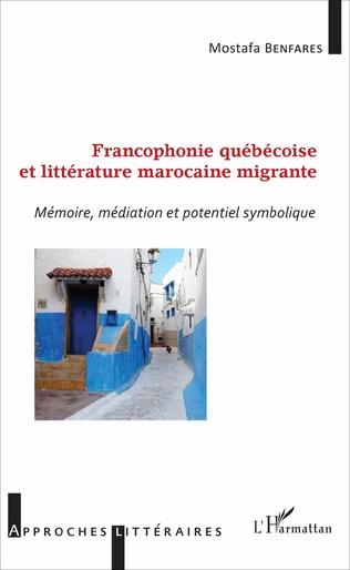 Couverture Francophonie québécoise et littérature marocaine migrante