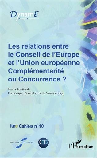 Couverture Les relations entre le Conseil de l'Europe et l'Union européenne