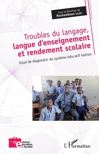 Couverture Troubles du langage, langue d'enseignement et rendement scolaire