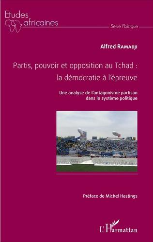 Couverture Partis, pouvoir et opposition au Tchad: la démocratie à l'épreuve