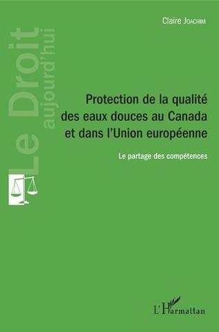 Couverture Protection de la qualité des eaux douces au Canada et dans l'Union européenne
